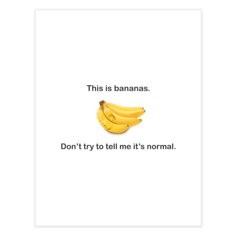 Bananas Home Fine Art Print by Resistance Merch