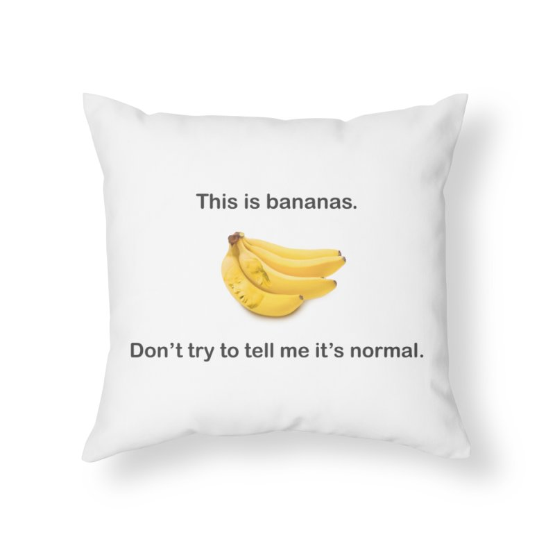 Bananas Home Throw Pillow by Resistance Merch