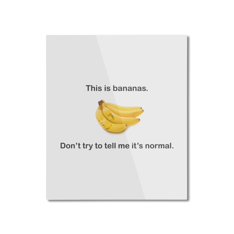 Bananas Home Mounted Aluminum Print by Resistance Merch
