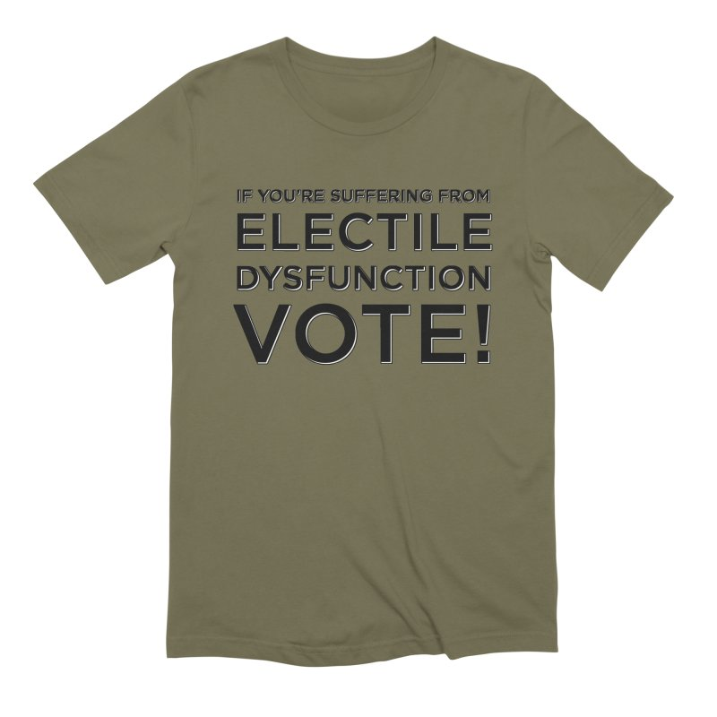 Electile Dysfunction Men's Extra Soft T-Shirt by Resistance Merch