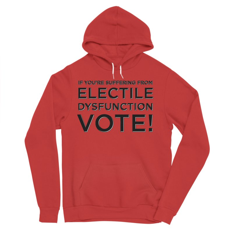 Electile Dysfunction Women's Pullover Hoody by Resistance Merch