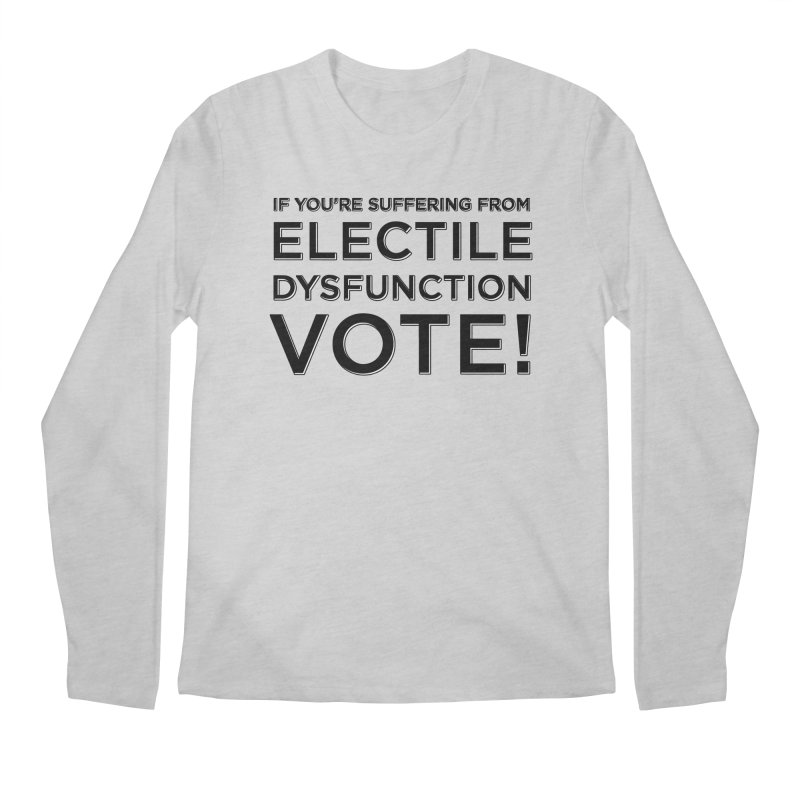 Electile Dysfunction Men's Regular Longsleeve T-Shirt by Resistance Merch