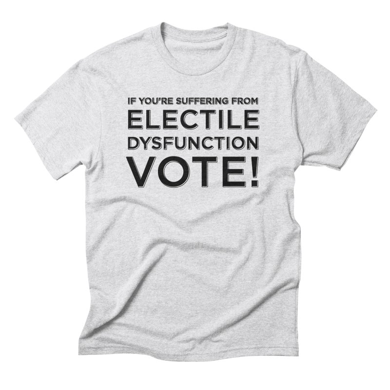 Electile Dysfunction Men's Triblend T-Shirt by Resistance Merch