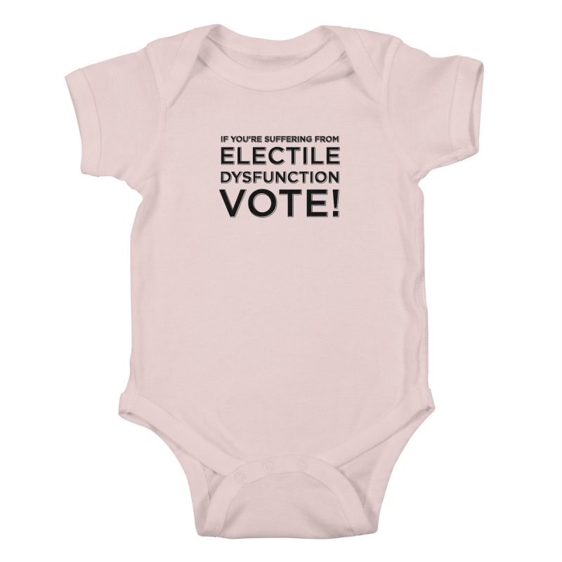 Electile Dysfunction Kids Baby Bodysuit by Resistance Merch