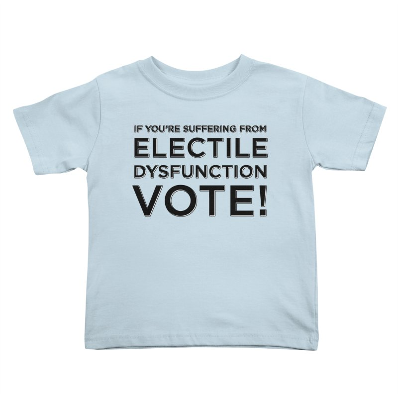 Electile Dysfunction Kids Toddler T-Shirt by Resistance Merch