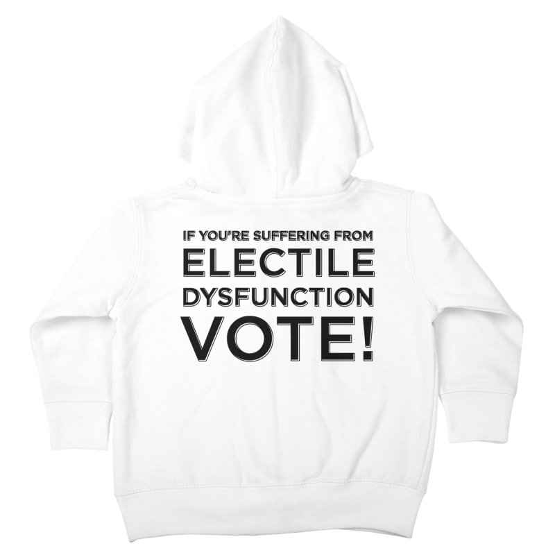 Electile Dysfunction Kids Toddler Zip-Up Hoody by Resistance Merch