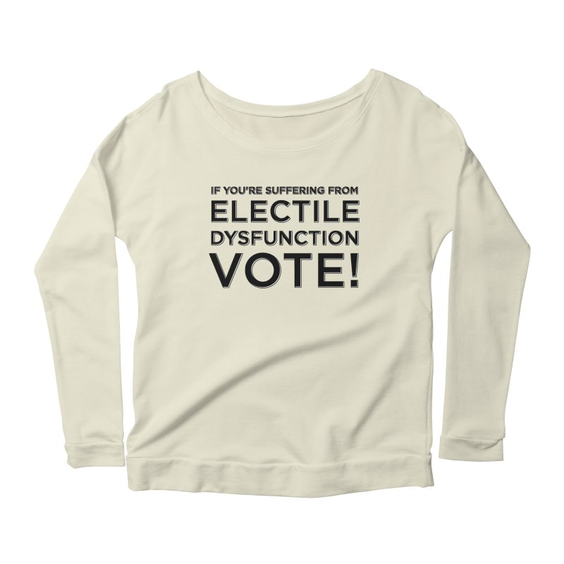 Electile Dysfunction Women's Scoop Neck Longsleeve T-Shirt by Resistance Merch