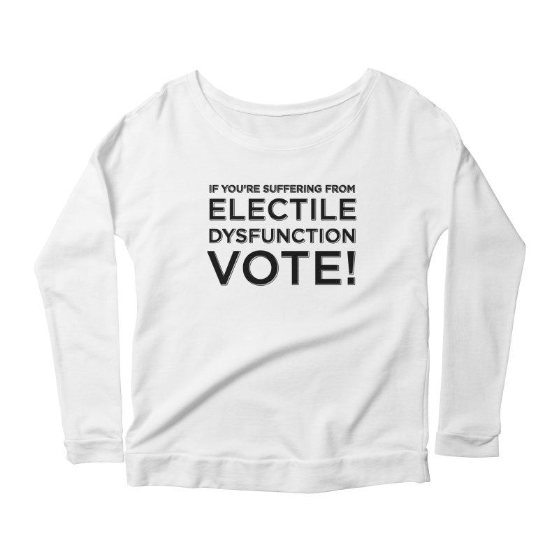 Electile Dysfunction Women's Scoop Neck Longsleeve T-Shirt by Resistance Merch