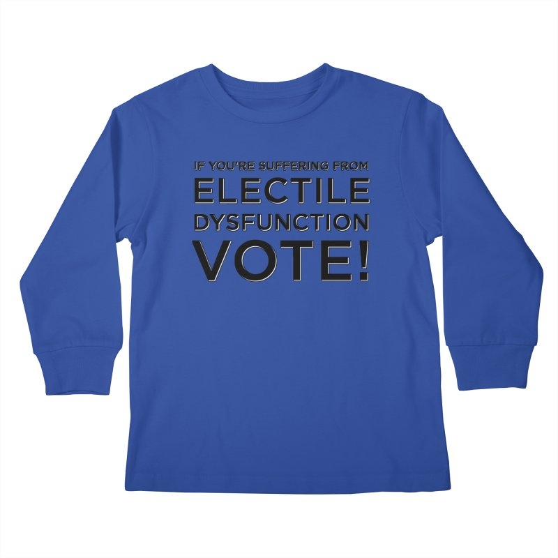 Electile Dysfunction Kids Longsleeve T-Shirt by Resistance Merch