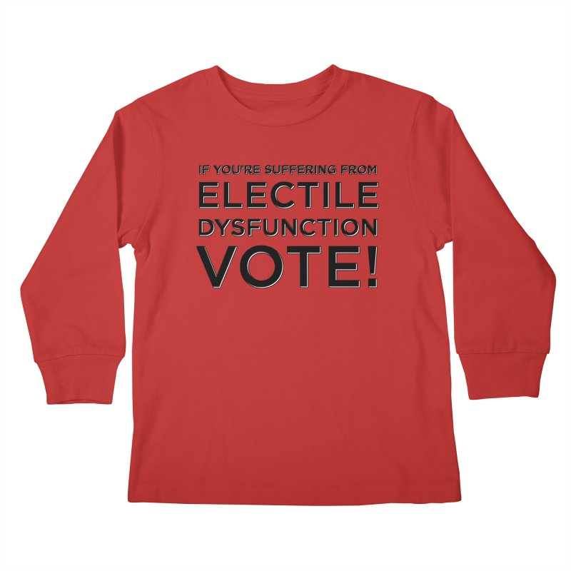 Electile Dysfunction Kids Longsleeve T-Shirt by Resistance Merch