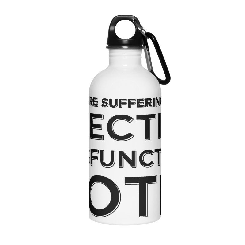 Electile Dysfunction Accessories Water Bottle by Resistance Merch