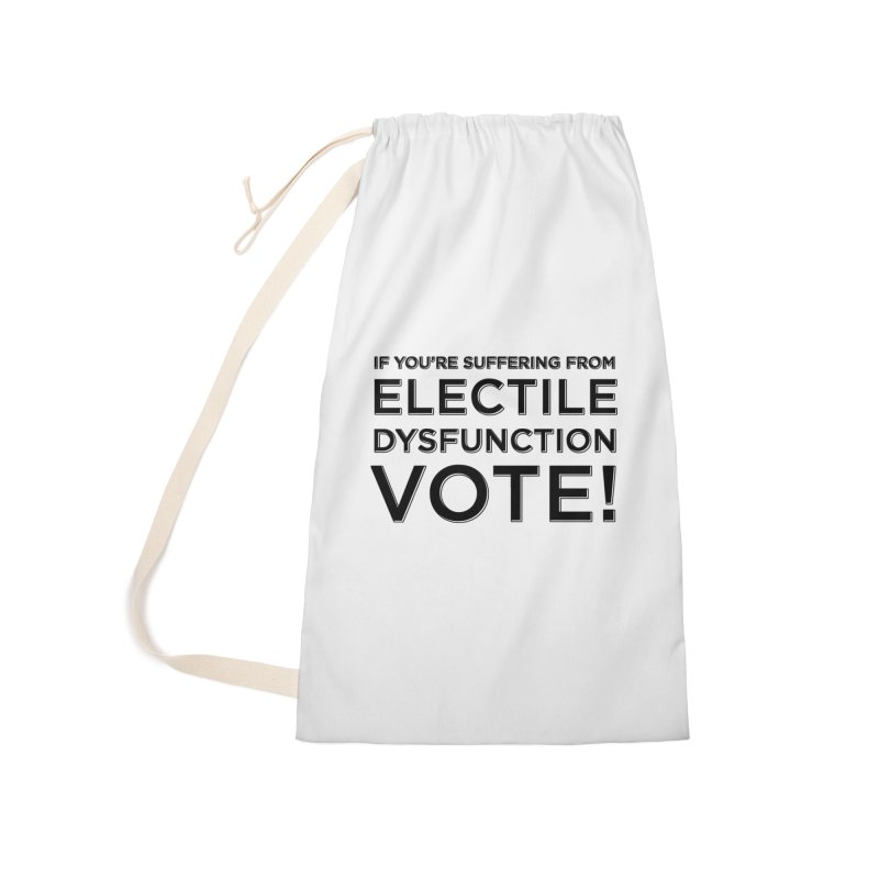 Electile Dysfunction Accessories Laundry Bag Bag by Resistance Merch