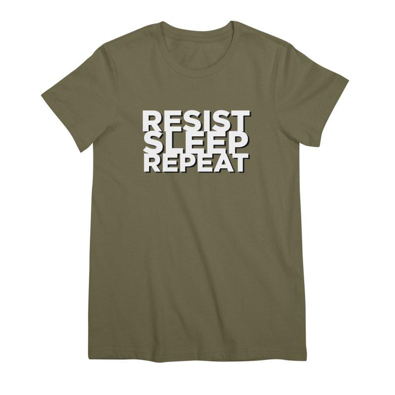 Resist Sleep Repeat Women's Premium T-Shirt by Resistance Merch