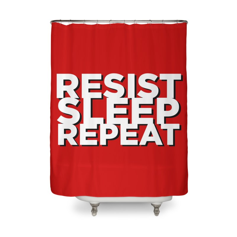 Resist Sleep Repeat Home Shower Curtain by Resistance Merch