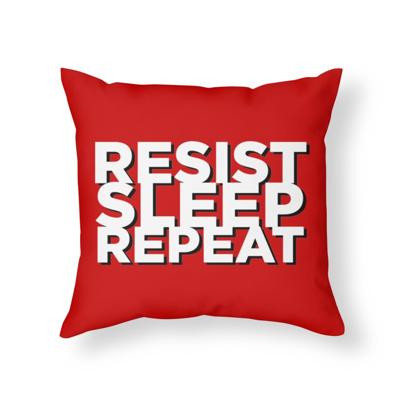 Resist Sleep Repeat Home Throw Pillow by Resistance Merch