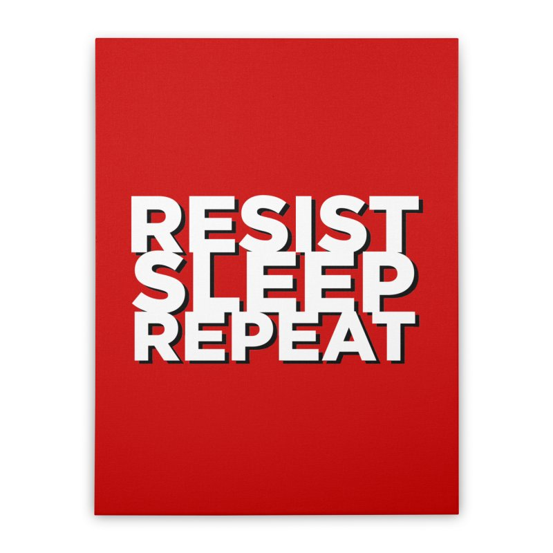 Resist Sleep Repeat Home Stretched Canvas by Resistance Merch