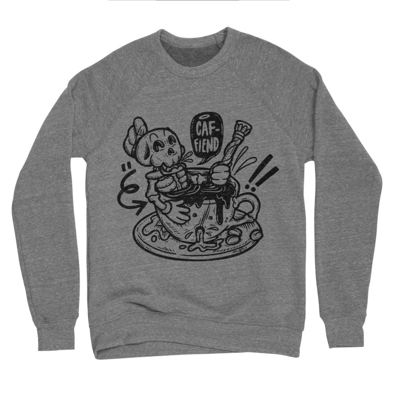 Caf Fiend Men's Sponge Fleece Sweatshirt by RevengeLover's Corner of the Web
