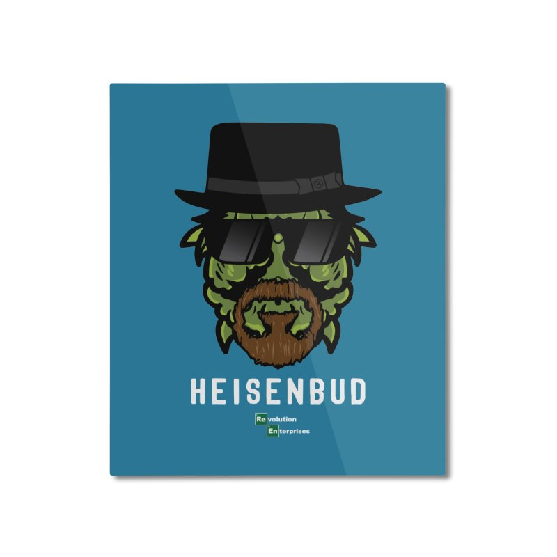 Heisenbud Home Mounted Aluminum Print by RevolutionTradingCo