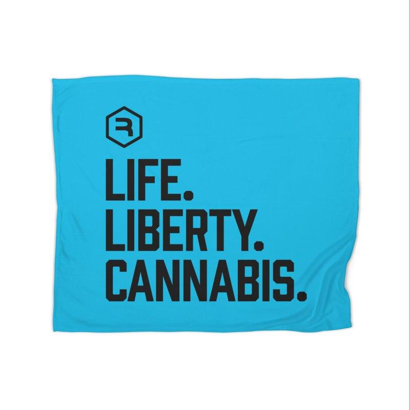 Life. Liberty. Cannabis. Home Fleece Blanket Blanket by RevolutionTradingCo