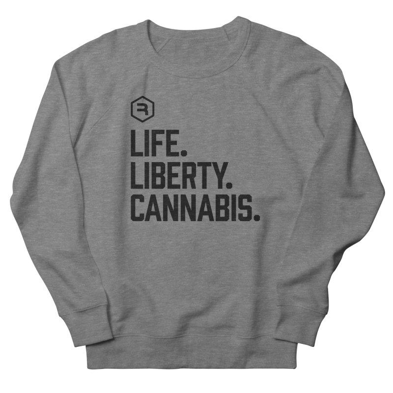 Life. Liberty. Cannabis. Women's French Terry Sweatshirt by RevolutionTradingCo