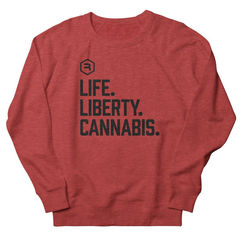 Life. Liberty. Cannabis. Men's French Terry Sweatshirt by RevolutionTradingCo