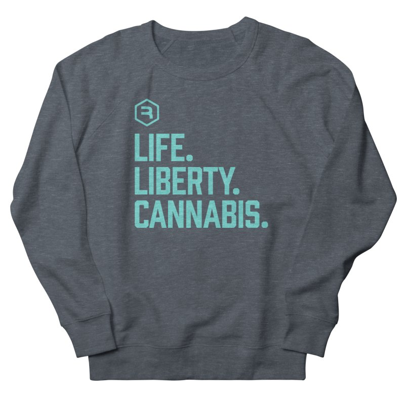 Life. Liberty. Cannabis. (Teal) Women's French Terry Sweatshirt by RevolutionTradingCo