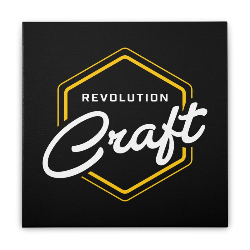 Revolution Craft Home Stretched Canvas by RevolutionTradingCo