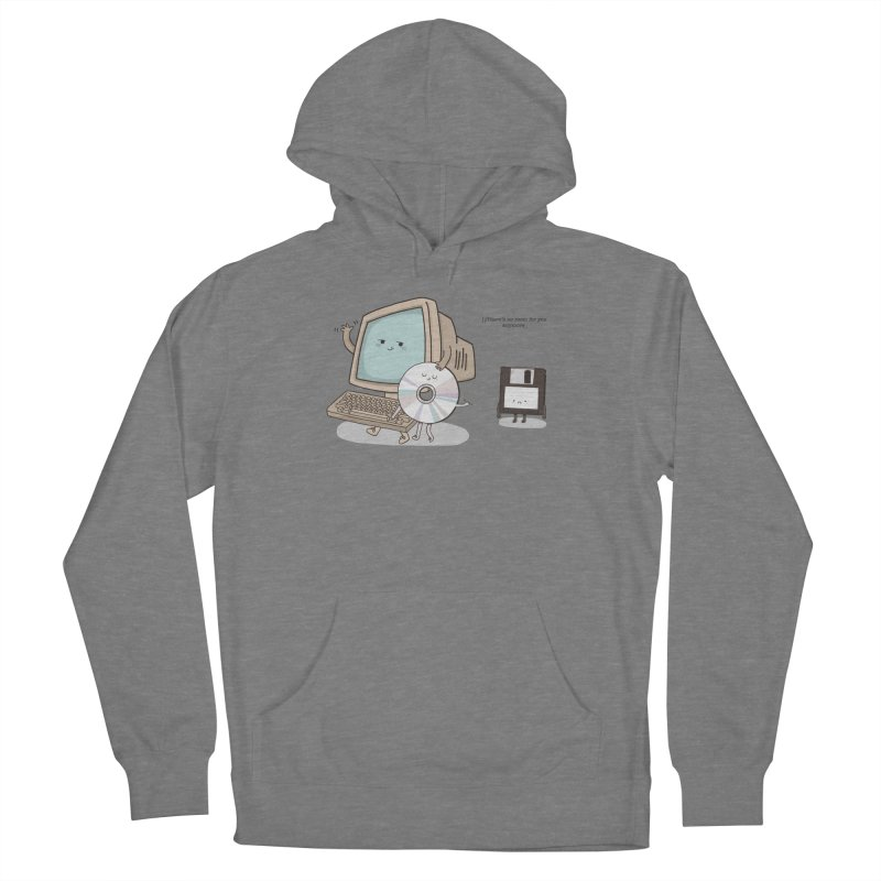 THERE'S NO ROOM FOR YOU ANYMORE! Women's Pullover Hoody by RiLi's Artist Shop