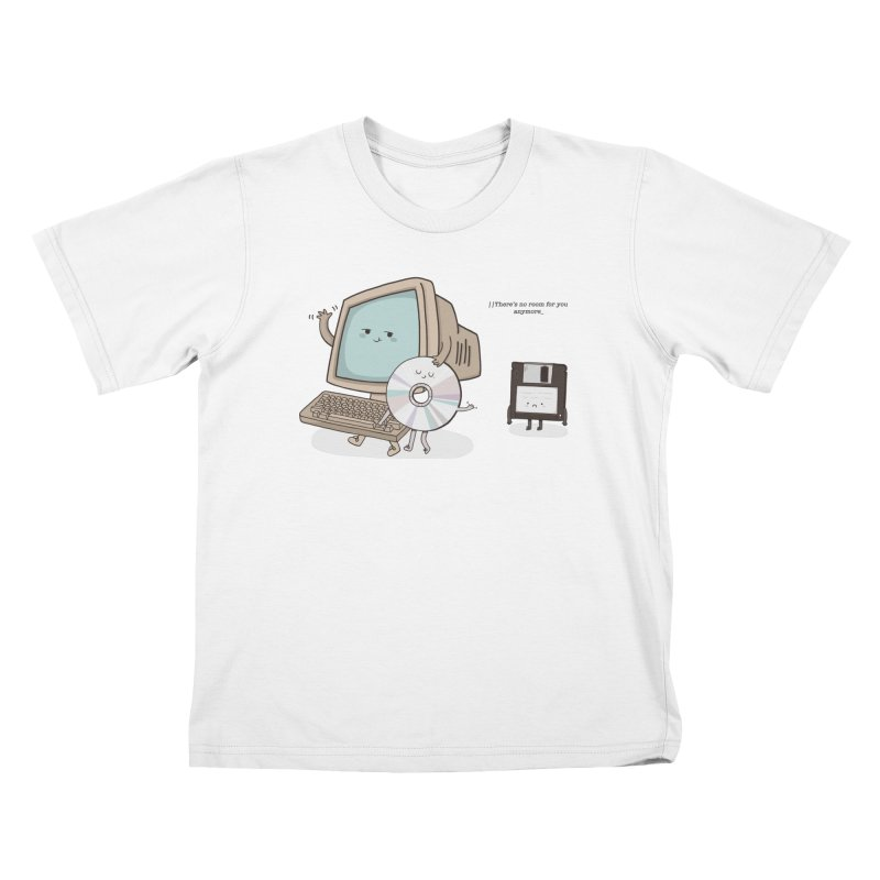THERE'S NO ROOM FOR YOU ANYMORE! Kids T-Shirt by RiLi's Artist Shop