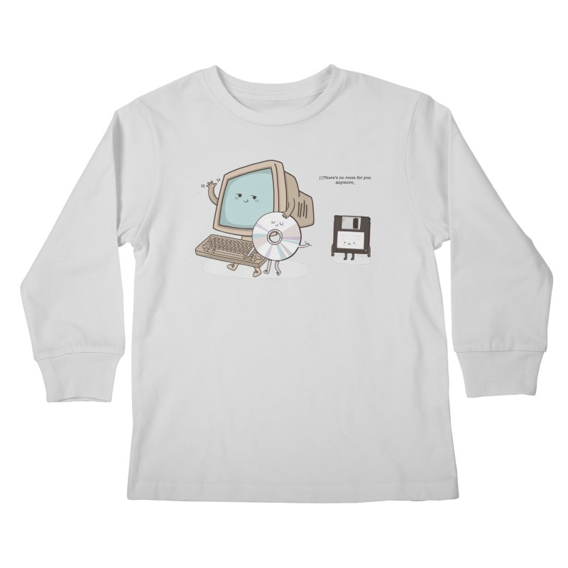 THERE'S NO ROOM FOR YOU ANYMORE! Kids Longsleeve T-Shirt by RiLi's Artist Shop