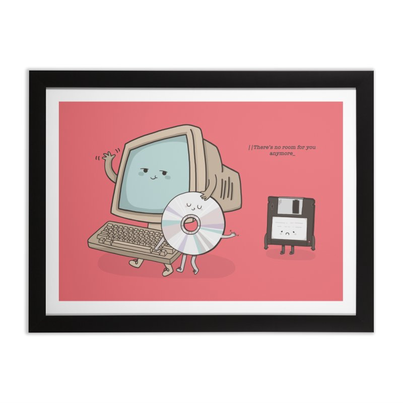 THERE'S NO ROOM FOR YOU ANYMORE! Home Framed Fine Art Print by RiLi's Artist Shop