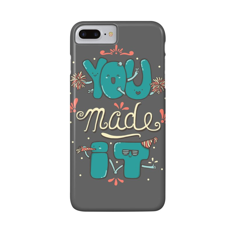 YOU MADE IT! Accessories Phone Case by RiLi's Artist Shop