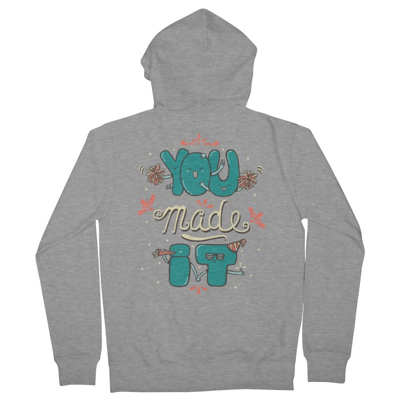 YOU MADE IT! Men's Zip-Up Hoody by RiLi's Artist Shop