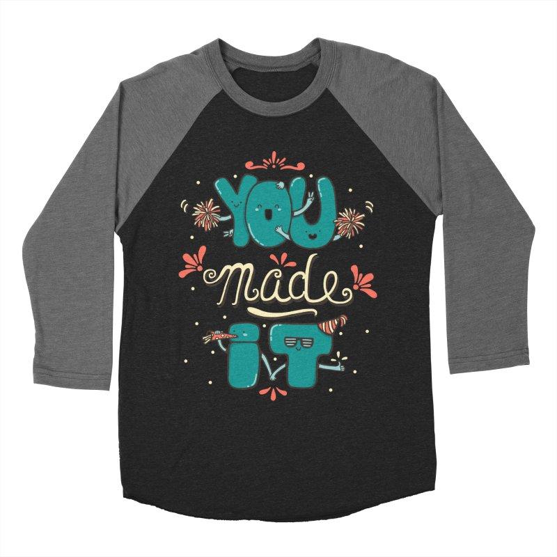YOU MADE IT! Women's Baseball Triblend T-Shirt by RiLi's Artist Shop
