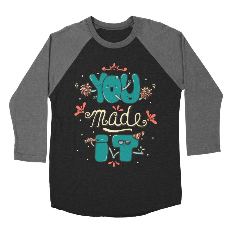 YOU MADE IT! Men's Baseball Triblend T-Shirt by RiLi's Artist Shop