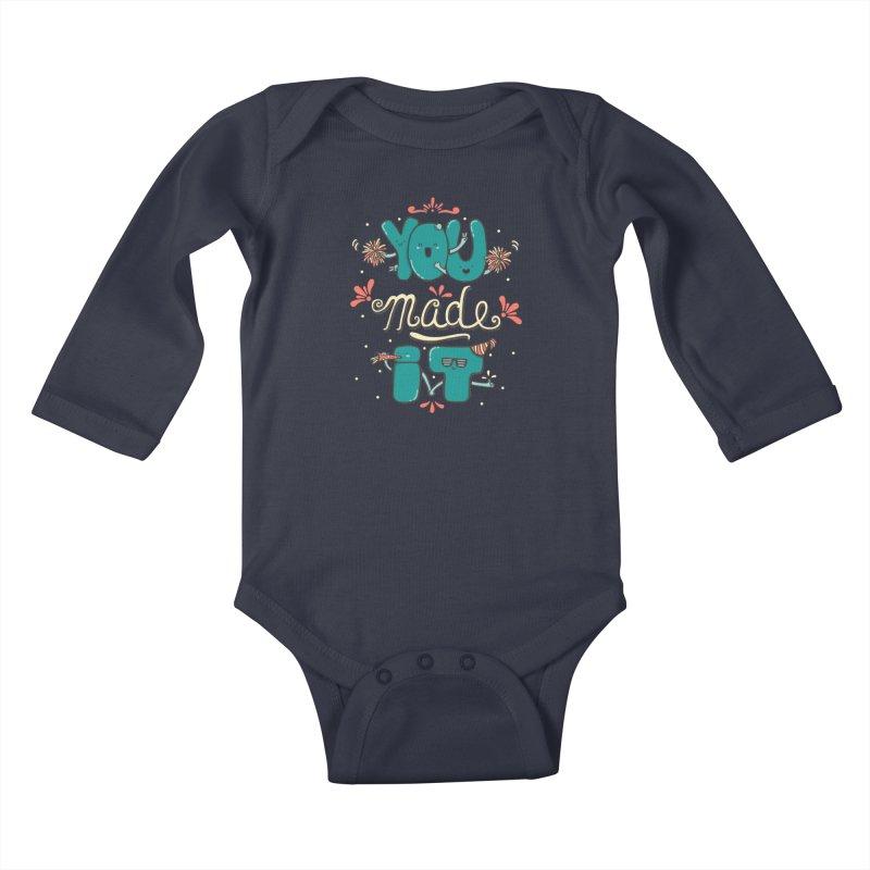 YOU MADE IT! Kids Baby Longsleeve Bodysuit by RiLi's Artist Shop