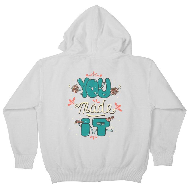 YOU MADE IT! Kids Zip-Up Hoody by RiLi's Artist Shop