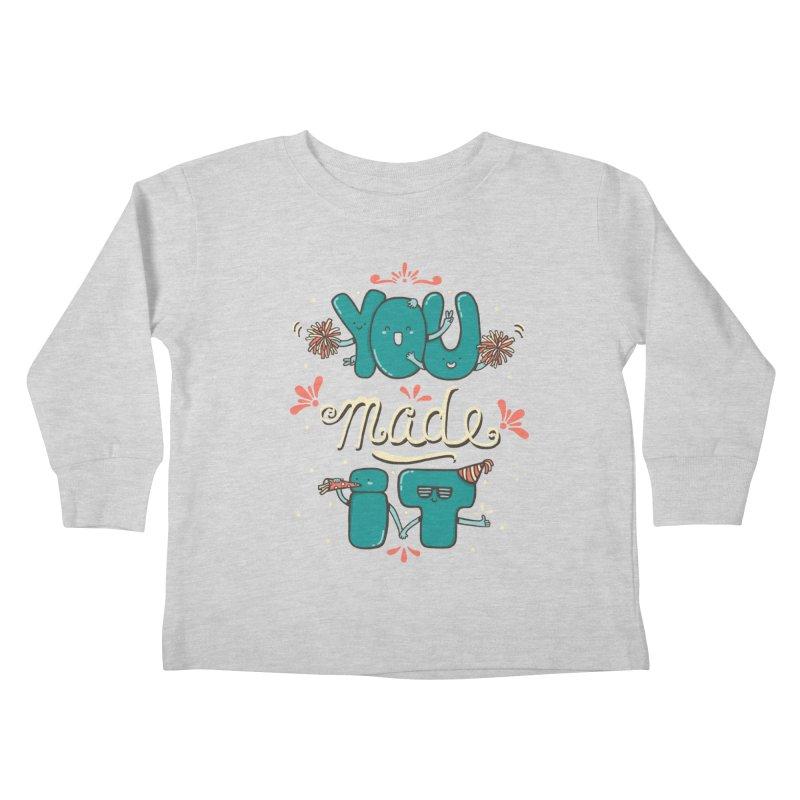 YOU MADE IT! Kids Toddler Longsleeve T-Shirt by RiLi's Artist Shop