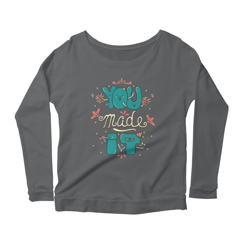 YOU MADE IT! Women's Longsleeve Scoopneck  by RiLi's Artist Shop