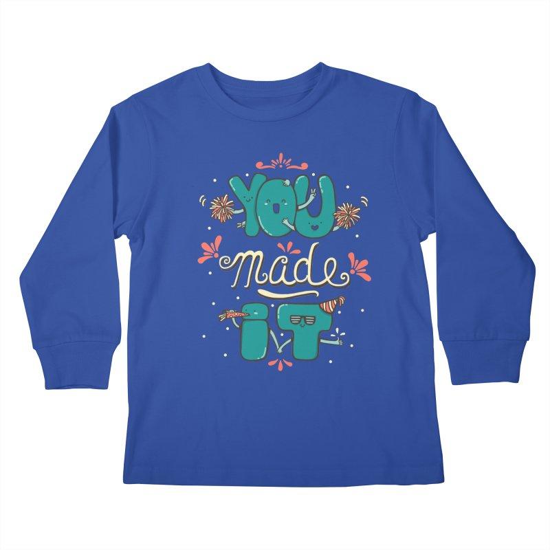YOU MADE IT! Kids Longsleeve T-Shirt by RiLi's Artist Shop
