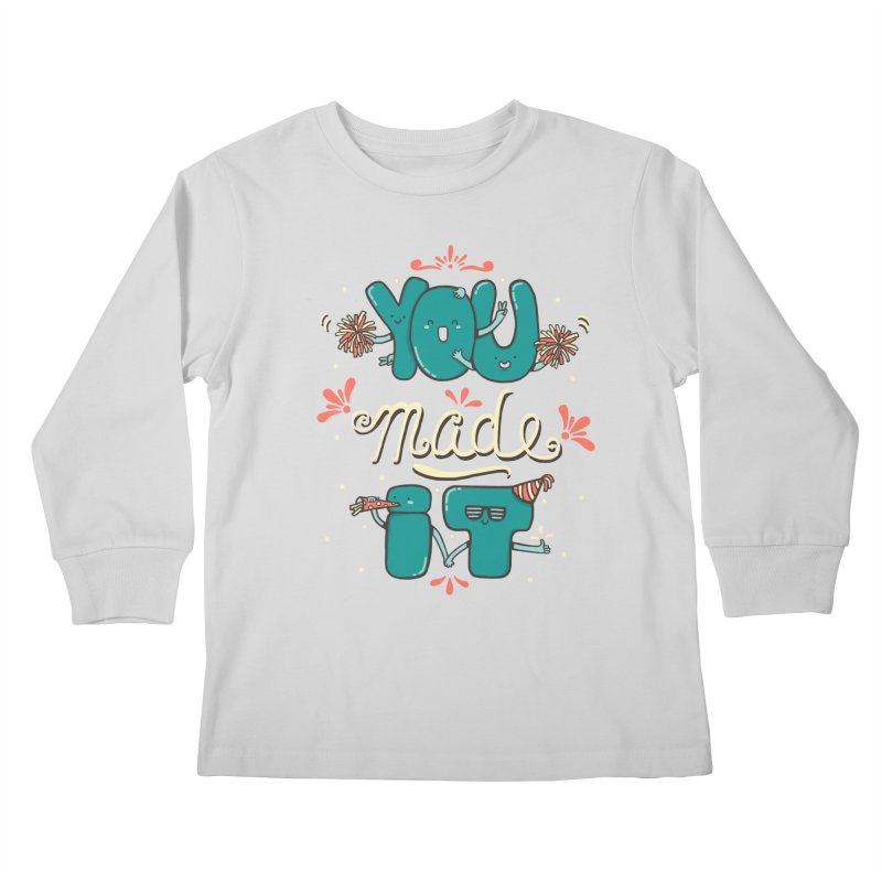 YOU MADE IT! Kids Longsleeve T-Shirt by RiLi's Artist Shop