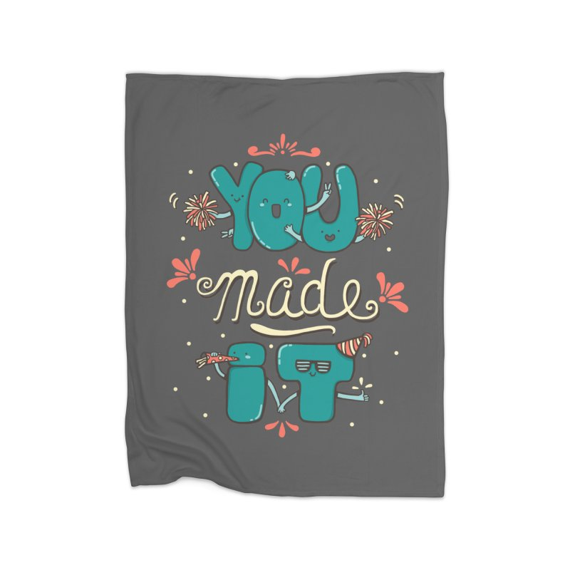 YOU MADE IT! Home Fleece Blanket Blanket by RiLi's Artist Shop