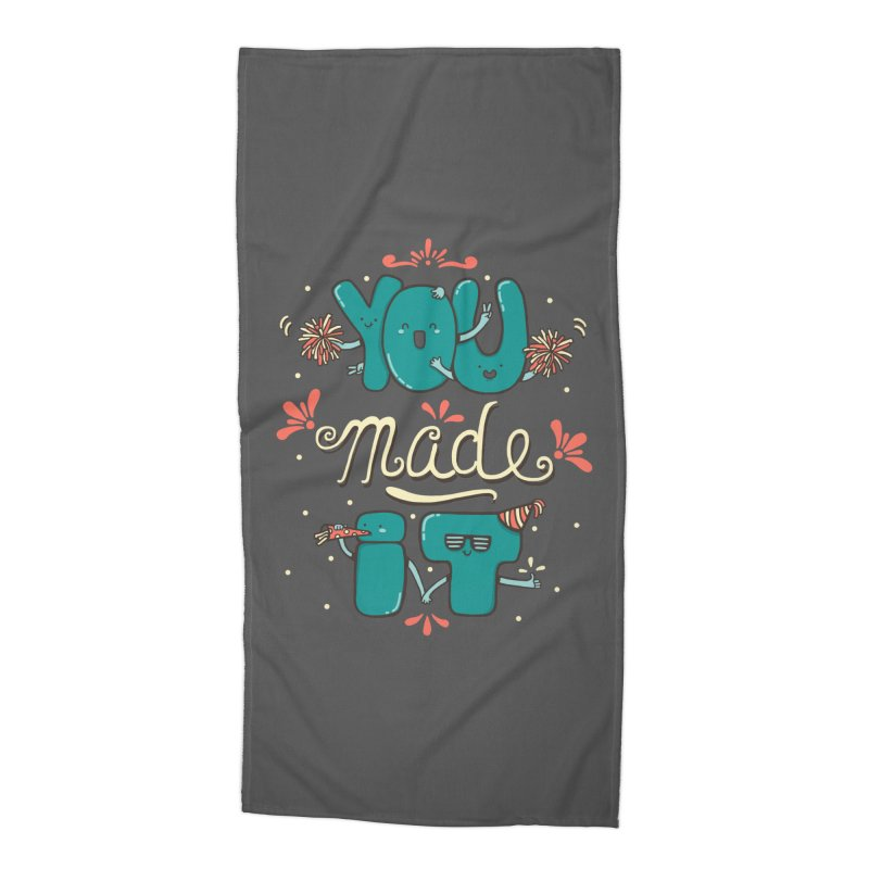 YOU MADE IT! Accessories Beach Towel by RiLi's Artist Shop