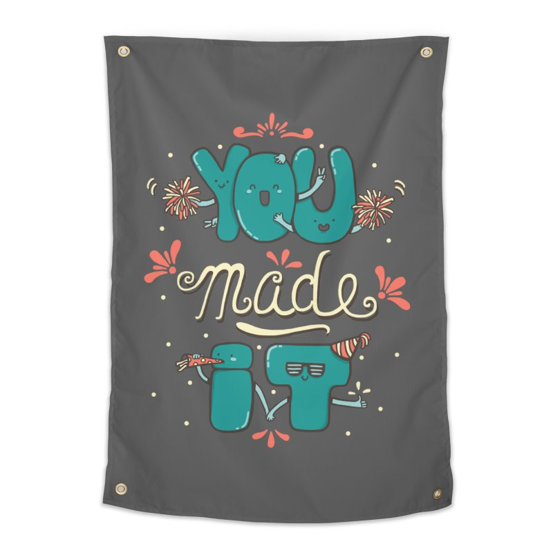 YOU MADE IT! Home Tapestry by RiLi's Artist Shop