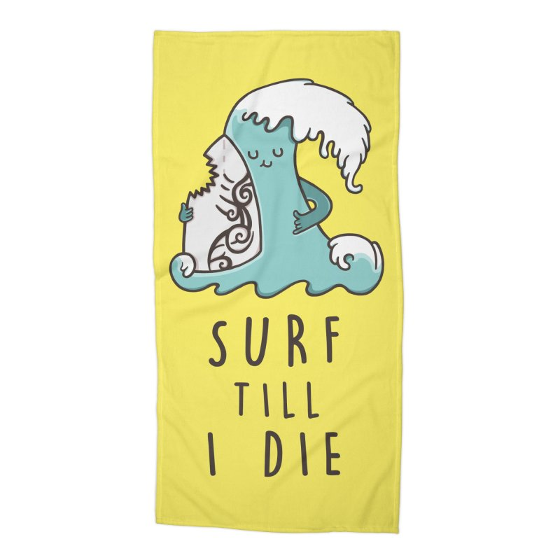 SURF TILL I DIE  Accessories Beach Towel by RiLi's Artist Shop