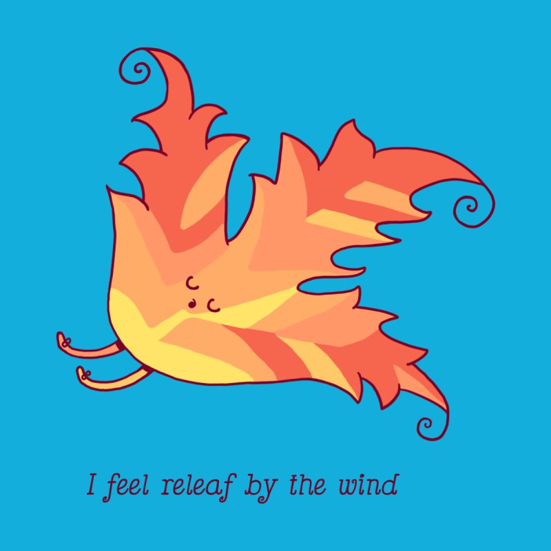 I FEEL RELEAF BY THE WIND Home Mounted Aluminum Print by RiLi's Artist Shop