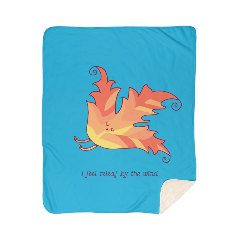 I FEEL RELEAF BY THE WIND Home Sherpa Blanket Blanket by RiLi's Artist Shop