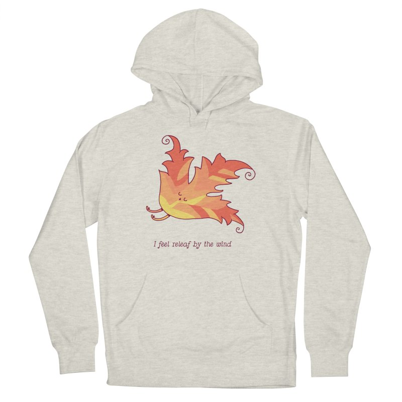I FEEL RELEAF BY THE WIND Women's French Terry Pullover Hoody by RiLi's Artist Shop