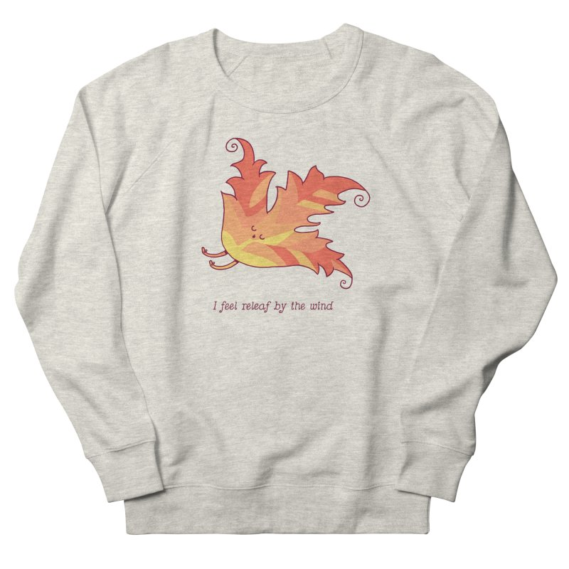 I FEEL RELEAF BY THE WIND Men's French Terry Sweatshirt by RiLi's Artist Shop