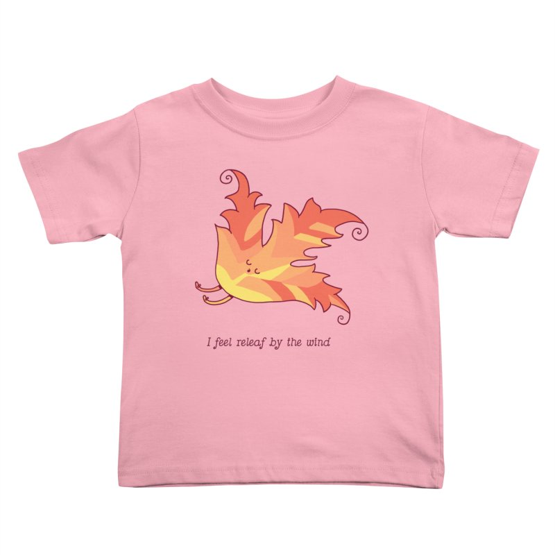 I FEEL RELEAF BY THE WIND Kids Toddler T-Shirt by RiLi's Artist Shop